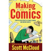 Making Comics: Storytelling Secrets of Comics, Manga and Graphic Novels, Paperback