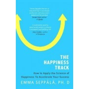 The Happiness Track by Emma Seppala