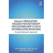 Manual of RegulationFocused Psychotherapy for Children RFPC with Ex...