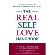 The Real Self Love Handbook: A Proven 5-Step Process to Liberate Your Authentic Self, Build Resilience and Live an Epic Life, Paperback/Andrea Pennington