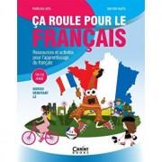 Ca roule pour le francais - Activitati pentru invatarea limbii franceze - 10-12 ani/Marioara Sima, Dan Ion Nasta