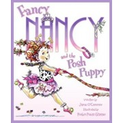 Fancy Nancy and the Posh Puppy, Hardcover/Jane O'Connor