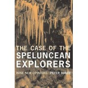 The Case of the Speluncean Explorers Nine New Opinions by Peter Suber