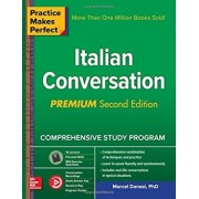 Practice Makes Perfect: Italian Conversation, Premium Second Edition, Paperback/Marcel Danesi