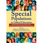 Special Populations in Gifted Education: Understanding Our Most Able Students from Diverse Backgrounds, Paperback