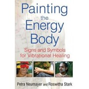 Painting the Energy Body: Signs and Symbols for Vibrational Healing, Paperback/Petra Neumayer