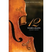Twelve Years a Slave (the Original Book from Which the 2013 Movie '12 Years a Slave' Is Based) (Illustrated), Paperback