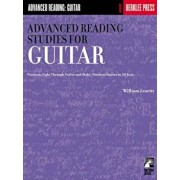 Advanced Reading Studies for Guitar: Positions Eight Through Twelve and Multi-Position Studies in All Keys, Paperback/William Leavitt