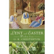 Lent and Easter Wisdom from G.K. Chesterton: Daily Scripture and Prayers Together with G.K. Chesterton's Own Words, Paperback/The Center for the Study of C. S. Lewis