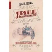 Jurnalul unui medic militar 1917-1918 - Raul Dona