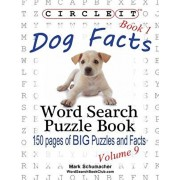 Circle It, Dog Facts, Book 1, Word Search, Puzzle Book, Paperback/Lowry Global Media LLC