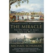 The Miracle: The Epic Story of Asia's Quest for Wealth, Paperback/Michael Schuman