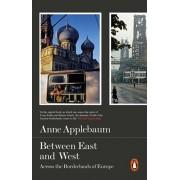 Between East and West. Across the Borderlands of Europe, Paperback/Anne Applebaum
