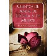 Cuentos de Amor de Locura Y de Muerte, Paperback