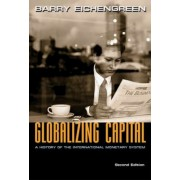 Globalizing Capital: A History of the International Monetary System - Second Edition, Paperback (2nd Ed.)
