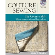 Couture Sewing: The Couture Skirt: More Sewing Secrets from a Chanel Collector, Paperback/Claire B. Shaeffer