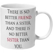 Mooch Wale No Better Friend Than A Sister Ceramic Mug