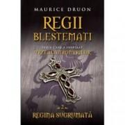Regii blestemati. Regina sugrumata vol. II