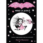Isadora Moon merge la scoala/Harriet Muncaster