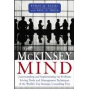 McKinsey Mind - Understanding and Implementing the Problem-Solving Tools and Management Techniques of the World's Top Strategic Consulting Firm (9780071374293)