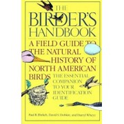 The Birder's Handbook: A Field Guide to the Natural History of North American Birds: Including All Species That Regularly Breed North of Mexi, Paperback/Paul Ehrlich