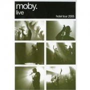 Moby - Live Hotel Tour 2005