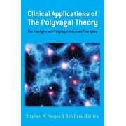 Clinical Applications of the Polyvagal Theory by Stephen W. Porges
