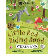 Little Red Riding Hood and the Big Bad Wolf Sticker Book, Paperback/Margot Channing