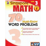 Singapore Math 70 Must-Know Word Problems, Level 3 Grade 4, Paperback