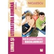 Limba si literatura romana pentru Bacalaureat. Ghid de pregatire/Alina Ene