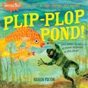 Indestructibles: Plip-Plop Pond!, Paperback/Amy Pixton