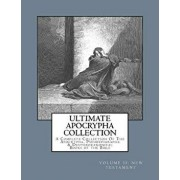 Ultimate Apocrypha Collection [volume II: New Testament]: A Complete Collection of the Apocrypha, Pseudepigrapha & Deuterocanonical Books of the Bible, Paperback/Derek A. Shaver