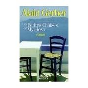 Les petites chaises de Myrtiosa - Alain Gerber - Livre
