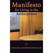 Manifesto for Living in the Anthropocene, Paperback/Katherine Gibson