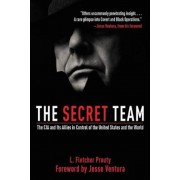 The Secret Team: The CIA and Its Allies in Control of the United States and the World, Paperback