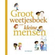 Groot weetjesboek over kleine mensen - Stephanie Ledu