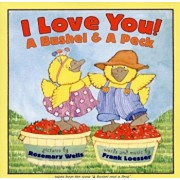 I Love You! A Bushel & A Peck: tales from the song a bushel and a peck, Paperback/Frank Loesser