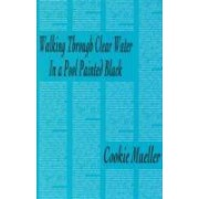 Walking Through Clear Water in a Pool Painted Black by Cookie Mueller