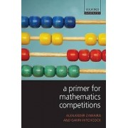 A Primer for Mathematics Competitions by Alexander Zawaira & Gavin ...
