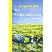 Gregor Sieböck - Der Weltenwanderer: Zu Fuß um die halbe Welt - Preis vom 11.08.2020 04:46:55 h