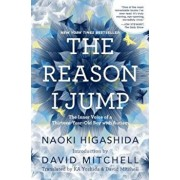The Reason I Jump: The Inner Voice of a Thirteen-Year-Old Boy with Autism, Hardcover/Naoki Higashida