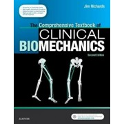 The Comprehensive Textbook of Clinical Biomechanics: With Access to E-Learning Course 'formerly Biomechanics in Clinic and Research', Paperback (2nd Ed.)/Jim Richards