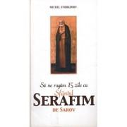 Sa ne rugam 15 zile cu Sfantul Serafim de Sarov/Michel Evdokimov