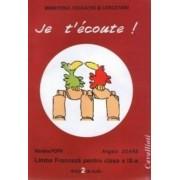 Je t'ecoute - Limba franceza pentru clasa a IX-a - L2