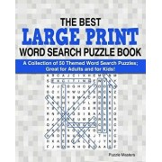 The Best Large Print Word Search Puzzle Book: A Collection of 50 Themed Word Search Puzzles; Great for Adults and for Kids!, Paperback/Puzzle Masters