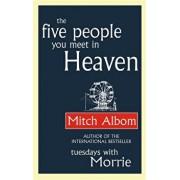 Five People You Meet In Heaven, Paperback/Mitch Albom
