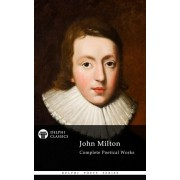 Delphi Complete Works of John Milton (Illustrated) (eBook)