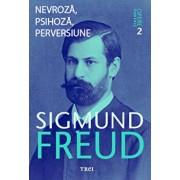 Opere Esentiale, vol. 7 - Nevroza, psihoza, perversiune/Sigmund Freud