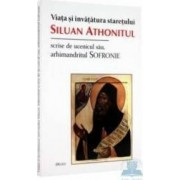 Viata si invatatura staretului Siluan Athonitul scrise de ucenicul sau Arhimandritul Sofronie