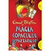 Copacul Departarilor 2: Magia Copacului Departarilor/Enid Blyton
